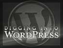 Digging into WordPress